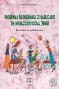 Programa de enseñanza de habilidades de interacción social (PEHIS). Para niños/as y adolescentes