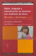 Habla, lenguaje y comunicación en alumnos con Síndrome de Down. Recursos y actividades para padres y profesores. Volumen II.