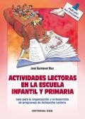 Actividades lectoras en la escuela infantil y primaria. Guía para la organización y el desarrollo de programas de animación lectora.