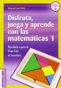 Disfruta, juega y aprende con las matemáticas 1. Actividades a partir de primer ciclo de secundaria
