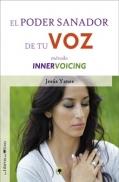 El poder sanador de tu voz. Método InnerVoicing