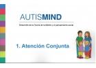 AutisMind 1 Atención conjunta. Desarrollo de la teoría de la mente y el pensamiento social
