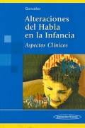 Alteraciones del habla en la infancia. Aspectos clínicos.