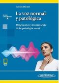 La voz normal y patológica. Diagnóstico y tratamiento de la patología vocal. (con ebook)