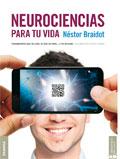Neurociencias para tu vida. Pensamientos que se leen, se ven, se oyen... ¡Y se aplican!