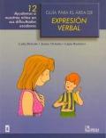 Guía para el área de expresión verbal 12. Ayudemos a nuestros niños en sus dificultades escolares.