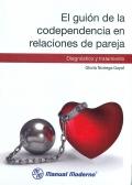 El guión de la codependencia en relaciones de pareja. Diagnóstico y tratamiento.