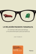 La relación paciente-terapeuta. El campo del psiconanálisis y la psicoterapia psicoanalítica