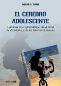 El cerebro adolescente Cambios en el aprendizaje, en la toma de decisiones y en las relaciones sociales