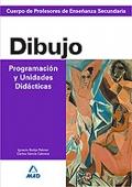 Dibujo. Programación y Unidades Didácticas. Cuerpo de Profesores de Enseñanza Secundaria.