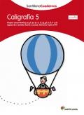 Caligrafía 5 (pauta). Santillana Cuadernos. 1º y 2º Primaria
