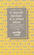 El desarrollo psicológico de la primera infancia. Manual para el seguimiento del desarrollo infantil desde el nacimiento hasta los 6 años.