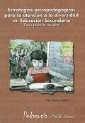 Estrategias psicopedagógicas para la atención a la diversidad en Educación Secundaria. Casos prácticos resueltos.