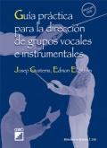 Guía práctica para la dirección de grupos vocales e instrumentales.