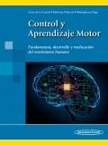 Control y Aprendizaje Moto. Fundamentos, desarrollo y reducación del movimiento humano