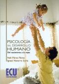 Psicología del desarrollo humano: del nacimiento a la vejez.