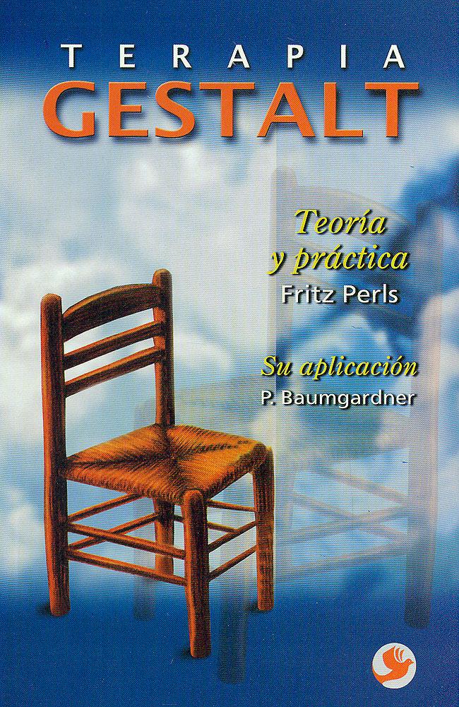 Terapia Gestalt. Teoría y práctica Fritz Perls ...