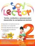 Soy lector 2. Textos, contextos y procesos para desarrollar la competencia lectora.