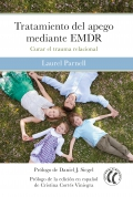 Tratamiento del apego mediante EMDR. Curar el trauma relacional