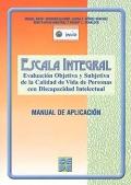 Escala Integral. Evaluación Objetiva y Subjetiva de la Calidad de Vida de Personas con Discapacidad Intelectual. (Manual y cuestionario)