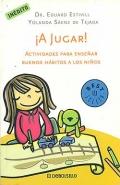 ¡A jugar! Actividades para enseñar buenos hábitos a los niños