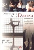 Psicología de la danza. Técnicas y ejercicios para superar obstáculos mentales y alcanzar la plenitud del potencial artístico.