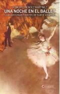 Una noche en el ballet. Guía para espectadores de buena voluntad