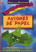 Aviones de papel con patrones para realizar 13 proyectos superfaciles