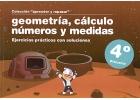 Colección aprender y repasar. Geometría, cálculo, números y medidas. Ejercicios prácticos con soluciones. 4º de Primaria.