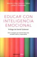 Educar con inteligencia emocional. Como conseguir que nuestros hijos sean sociables, felices y responsables.