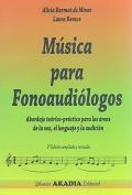 Música para fonoaudiólogos. Abordaje teórico-práctico para las áreas de la voz, el lenguaje y la audición. (edición ampliada y revisada)