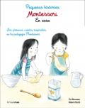 Pequeñas historias. Montessori. En casa. Los primeros cuentos inspirados en la pedagogía Montessori