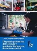Diagnosis preventivo del vehículo y mantenimiento de su dotación material. Certificados de profesionalidad.