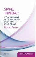 Simple thinking. Cómo eliminar la complejidad de la vida y del trabajo