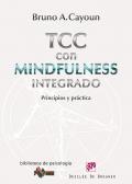 Terapia cognitivo-conductual con mindfulness integrado. Principios y practica