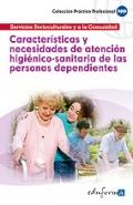 Características y necesidades de atención higiénicosanitaria de las personas dependientes.