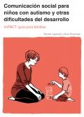 Comunicación social para niños con autismo y otras dificultades del desarrollo. ImPACT: guía para familias
