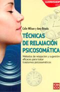 Técnicas de relajación psicosomática. Métodos de relajación y sugestión eficaces para tratar trastornos psicosomáticos
