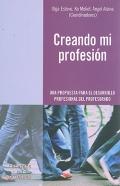 Creando mi profesión. Una propuesta para el desarrollo profesional del profesorado.