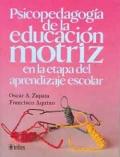 Psicopedagogía de la educación motriz en la etapa del aprendizaje escolar.