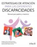 Estrategias de atención para las diferentes discapacidades. Manual para padres y maestros.