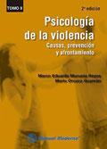 Psicología de la violencia. Causas, prevención y afrontamiento. Tomo II