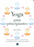 Yoga para principiantes. Las mejores posturas y técnicas para un equilibrio físico y espiritual completo.