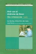 Vivir con el síndrome de Down, una introducción para padres y maestros. Recursos y actividades. Volumen I.