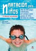 Natación para niños. Más de 200 juegos individuales, por parejas y para grupos de niños de todas las edades.