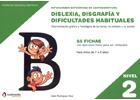 Dificultades específicas de lectoescritura: dislexia, disgrafía y dificultades habituales. Nivel 2