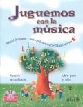 Juguemos con la música. Nueva versión por programa de competencias. Libro para el niño. Incluye CD.