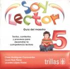 Soy lector 5. Textos, contextos y procesos para desarrollar la competencia lectora. Guía del maestro. (CD)