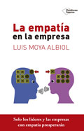 La empatía en la empresa. Solo los líderes y empresas con empatía prosperarán