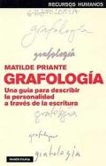 Grafología. Una guía para describir la personalidad a través de la escritura.